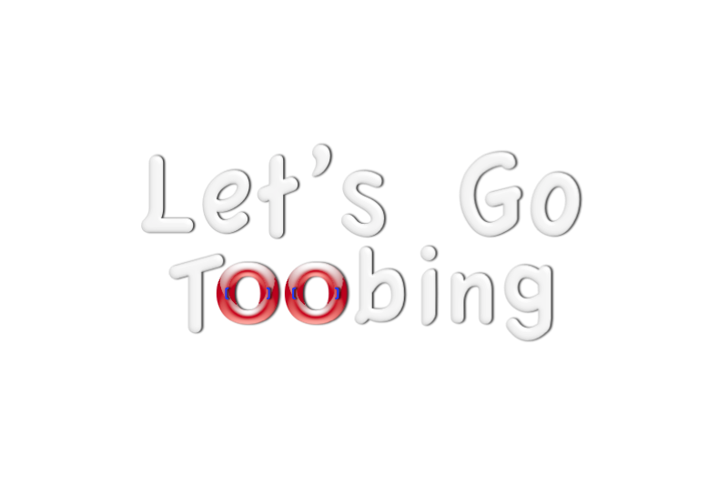 Lets Go Toobing